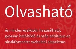 Olvasható és minden eszközön használható, gyorsan betöltődő és szép betűtípus az akadálymentes weboldal alapeleme.